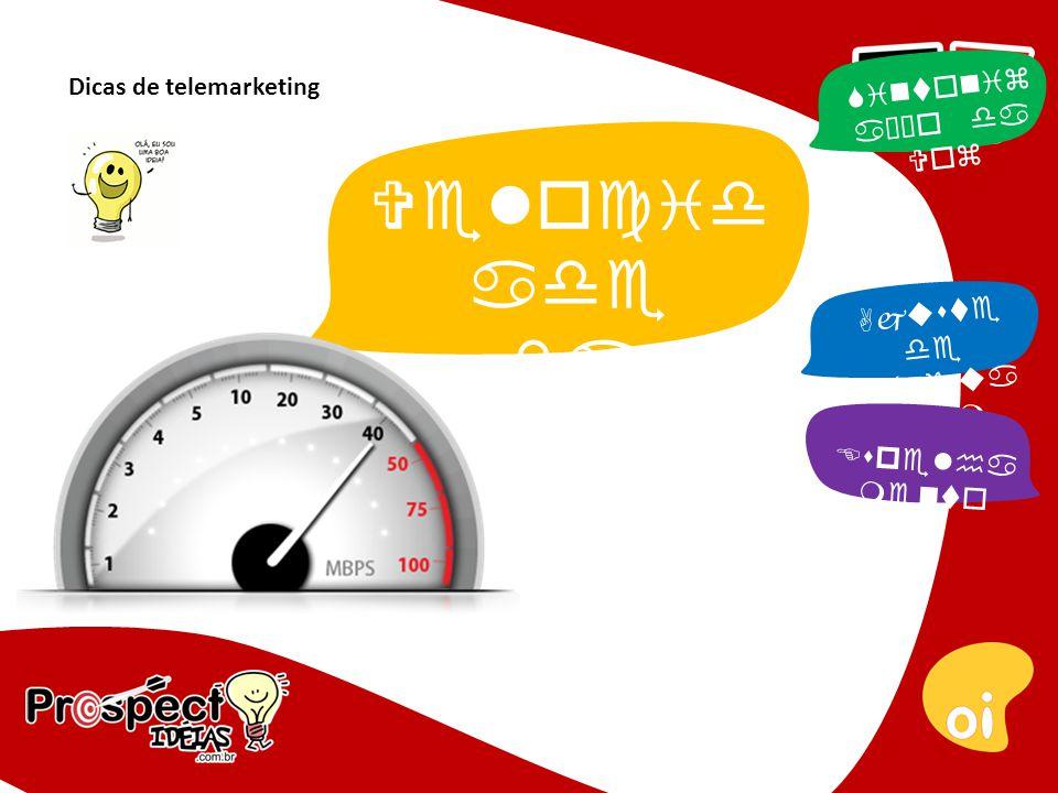 Dicas de telemarketing Velocid ade da Fala Ajuste de Lingua gem Espelha mento Sintoniz ação da Voz