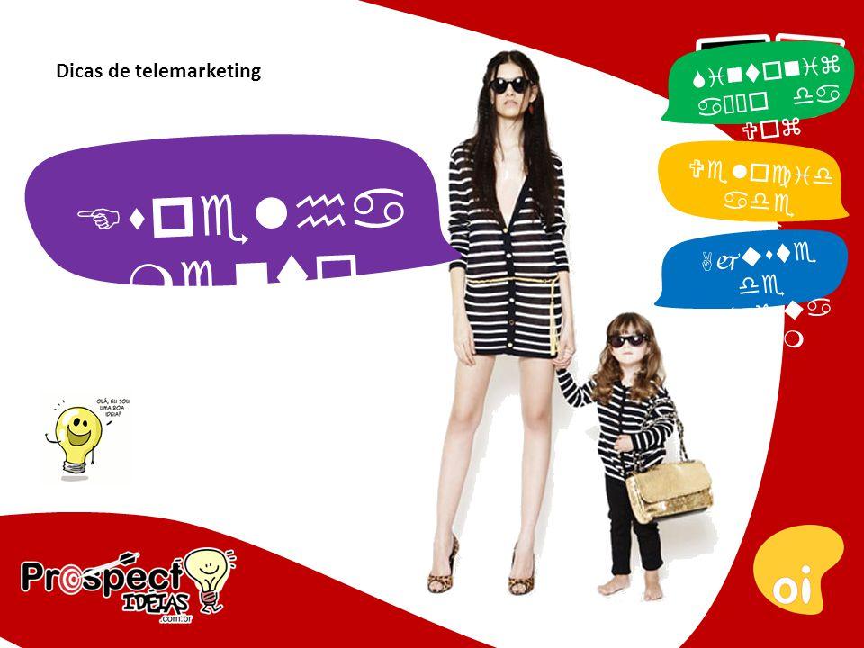 Dicas de telemarketing E s p e l h a m e n t o Velocid ade da Fala Ajuste de Lingua gem Sintoniz ação da Voz