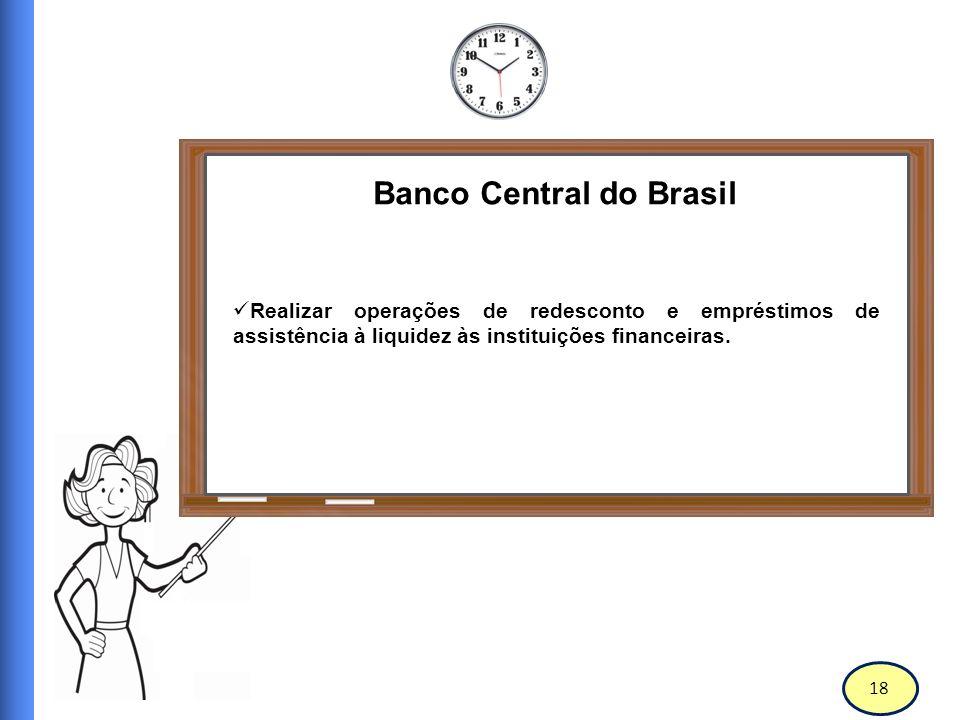 19 Banco Central do Brasil Regular a execução dos serviços de compensação de cheques e outros papeis.