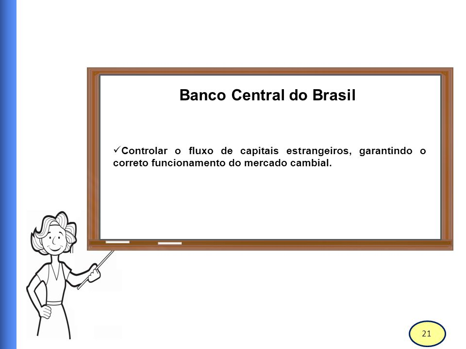 22 Banco Central do Brasil RECLAMAÇÕES e OUVIDORIA Em julho de 2007, o Banco Central do Brasil, estabeleceu um canal de ouvidoria entre a sociedade e a entidade.