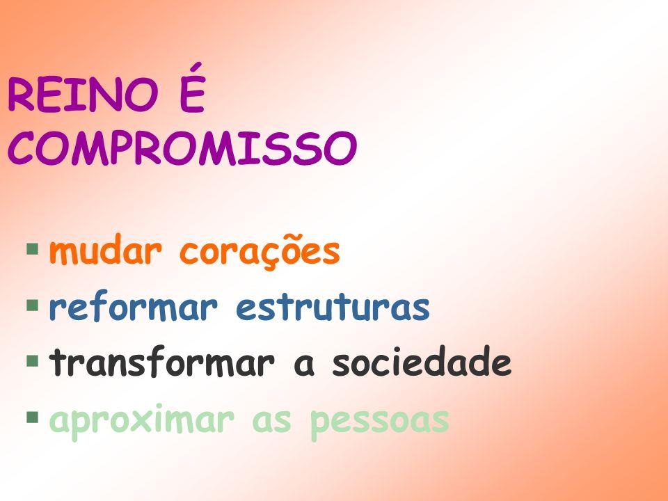 COM DEUS COM O OUTRO COMIGO MESMO COM A NATUREZA REINO É COMPROMISSO