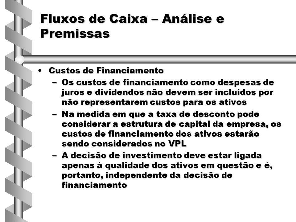 Ganhos/perdas FiscaisGanhos/perdas Fiscais –O menor ou maior pagamento de impostos em decorrência do projeto devem ser considerados nos fluxo de caixa futuros –Os custos de depreciação não representam fluxos de caixa na medida em que são despesas contábeis.