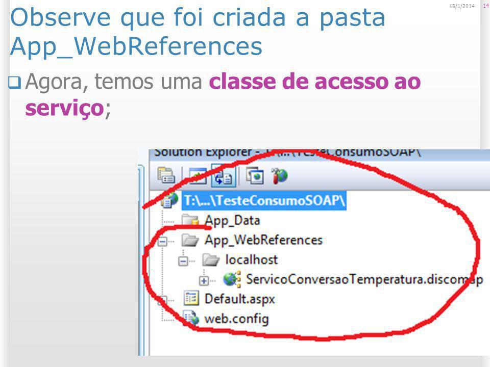 Clicar duas vezes no botão Calcular Temperatura Será gerada a função ButtonTemperatura_Click; 15 14/1/2014