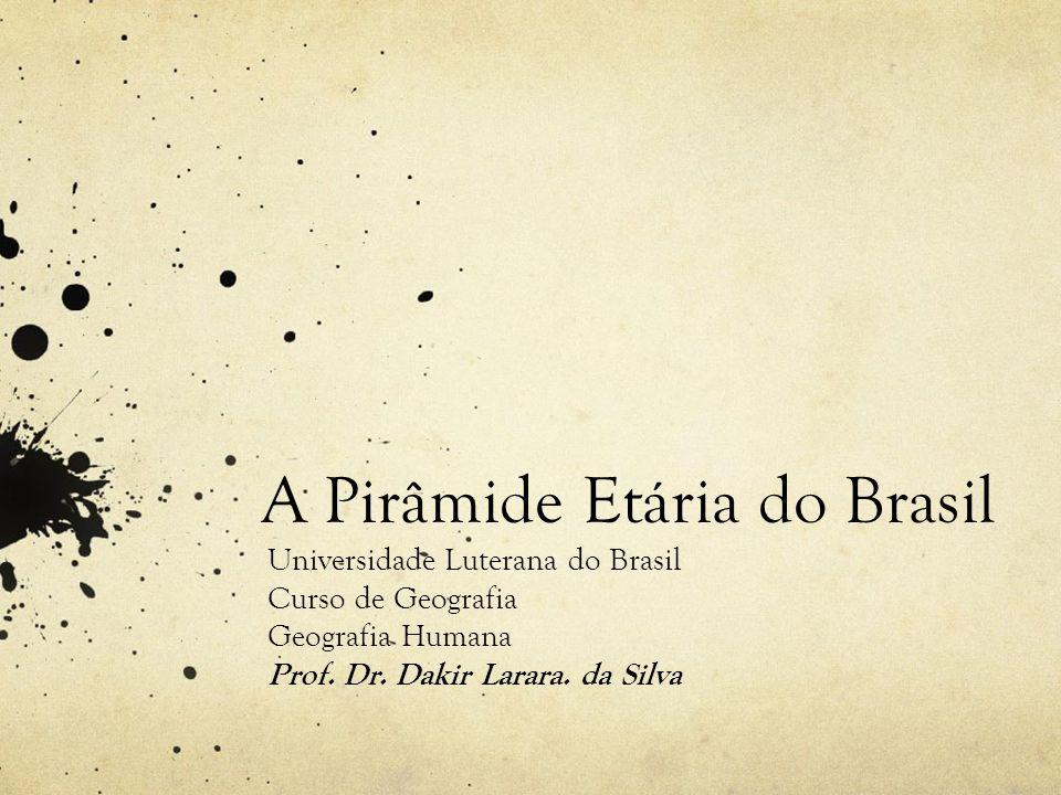Pirâmide Etária Brasileira Os dados do Censo 2010, divulgados pelo IBGE (Instituto Brasileiro de Geografia e Estatística), indicam que, no máximo 40 anos, a pirâmide etária brasileira será semelhante à da França atual.