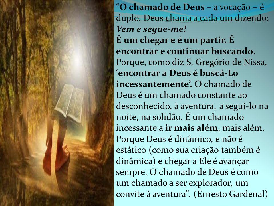 Sem dúvida, a experiência de Deus se traduz em busca contínua, em marcha serena, em sede que nunca se sente satisfeita.