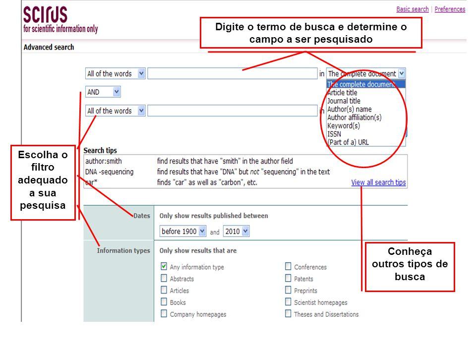 Refine sua busca no Scirus Combine duas expressões; Limite o ano da publicação; Defina o formato do documento a ser pesquisado Se preferir, selecione tipos de informações a pesquisar.