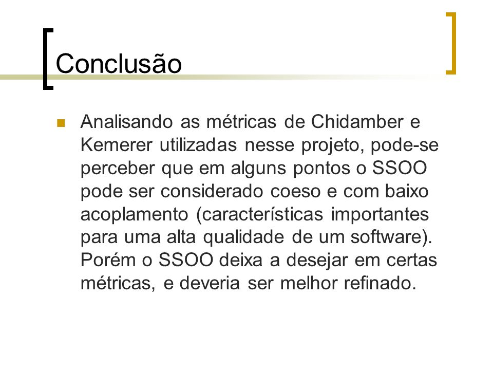Referências SOMMERVILLE, Ian.Engenharia de Software, 2007, 8ªedição, Pearson Education.