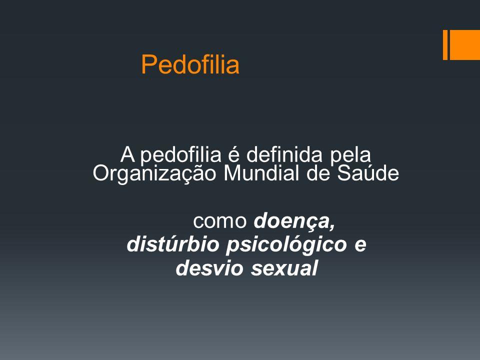 Caracteriza-se pela atração sexual de adultos ou adolescentes por crianças.