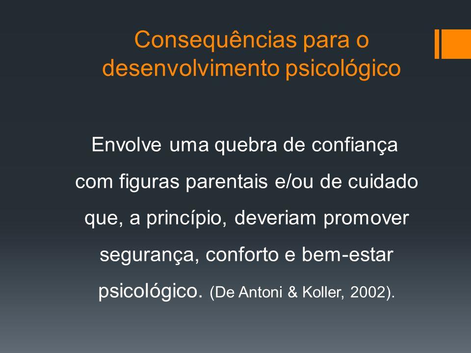 Quatro componentes específicos do desenvolvimento 1- Tempo = geralmente as crianças são violentadas por um longo período de tempo gerando vivências significativas para os sujeitos.