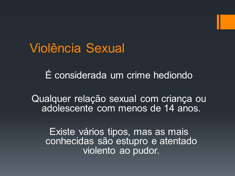 Violência Sexual - Definição A violência sexual é toda forma de uso, ato ou jogo sexual com a criança ou adolescente de parte de um agressor, familiar ou próximo, que esteja em estágio de desenvolvimento psíquico e sexual mais adiantado.