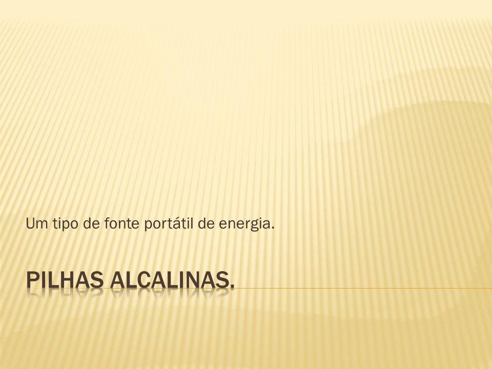 Definição: A pilha alcalina é um tipo de fonte portátil de energia.