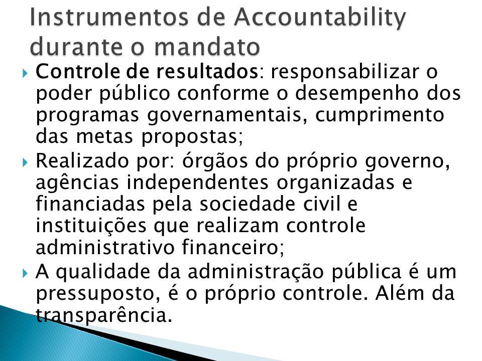 Controle Social: funcionam por meio de mecanismos de consulta popular, conselhos consultivos e/ou deliberativo, processos orçamentários participativos e parcerias com ONGs; Forma de controle social vertical, que não se esgota na eleição.