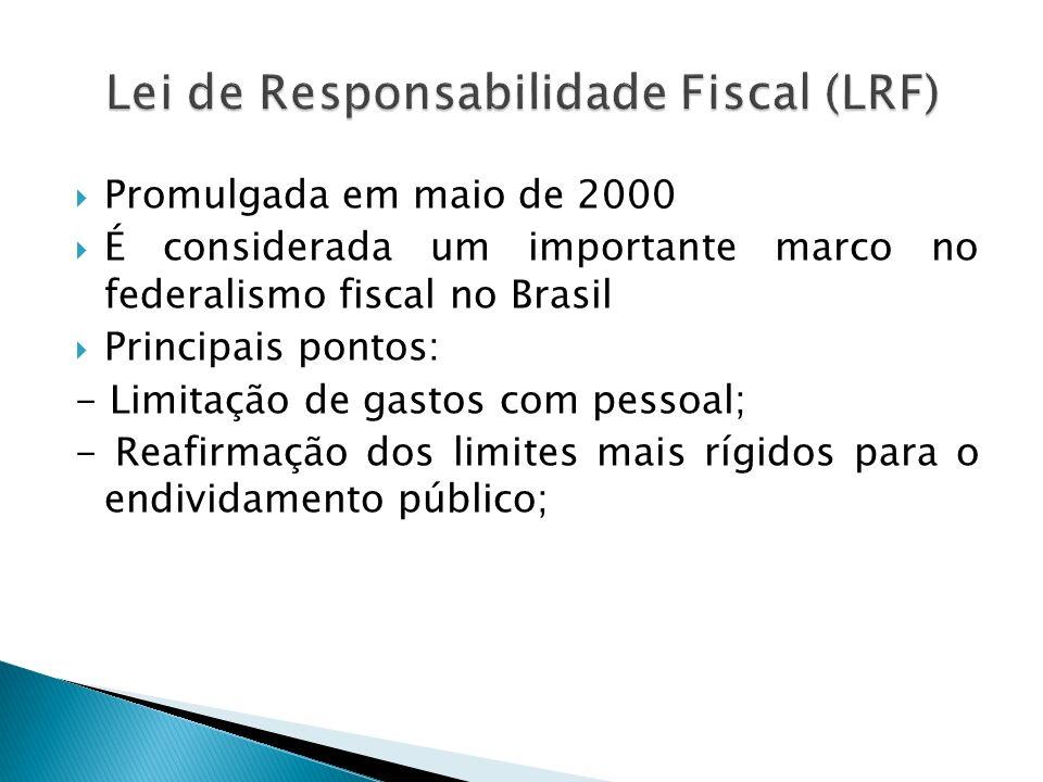 - Definição das metas fiscais anuais e exigência de relatórios; - Mecanismos de controle em anos eleitorais, - Proibição do socorro financeiro entre os níveis de governo.