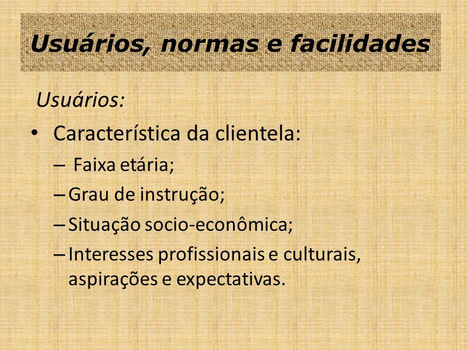 Normas: A que está sujeita a clientela, desde as que regulam a comunidade, como aquelas específicas para cada indivíduo.