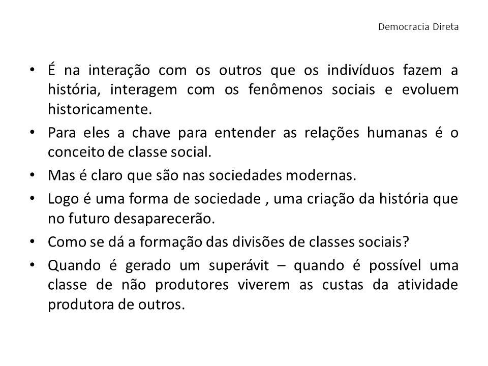 Os detentores dos meios de produção formam a classe dominante, que governam econômica e politicamente.
