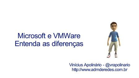 7 FuncionalidadeRecurso Windows Server 2008 R2 Hyper-V Windows Server 2012 Hyper-V VMware vSphere 5.1 Ent Plus Escalabilidade,