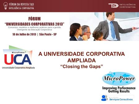 A UNIVERSIDADE CORPORATIVA AMPLIADA Closing the Gaps.