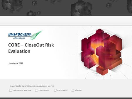 CORE – CloseOut Risk Evaluation