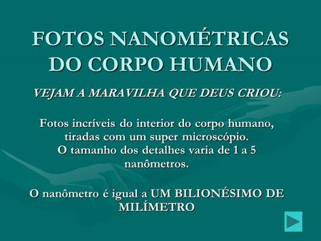 FOTOS NANOMÉTRICAS DO CORPO HUMANO