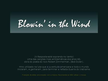 Blowin' in the Wind (A Resposta está soprando no Vento)
