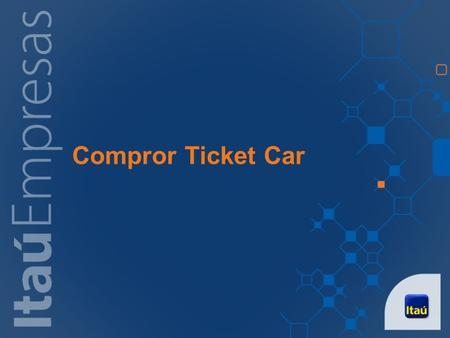 Compror Ticket Car.
