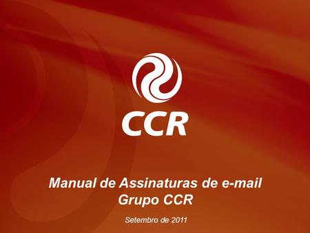 Manual – Assinatura de  Grupo CCR