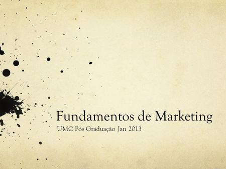 Fundamentos de Marketing UMC Pós Graduação Jan 2013.