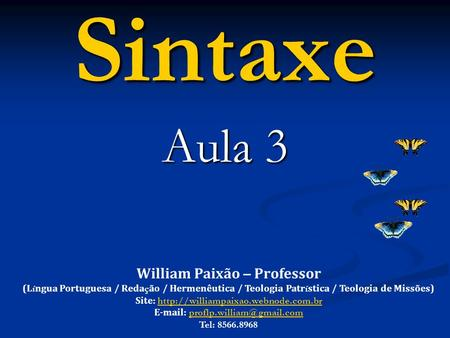 Sintaxe Aula 3 William Paixão – Professor