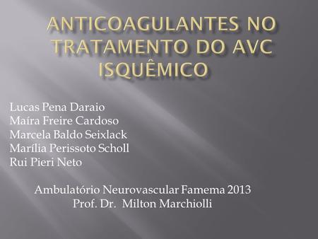 Anticoagulantes no tratamento do AVc ISQUÊMICO
