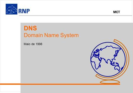 DNS Domain Name System Maio de 1998.