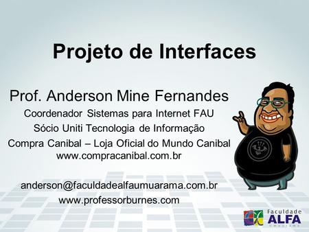 Projeto de Interfaces Prof. Anderson Mine Fernandes