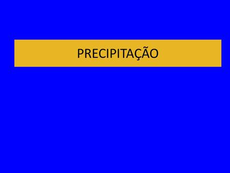 PRECIPITAÇÃO. 2 Ciclo Hidrológico Global Domenico and Schwartz, 1990.