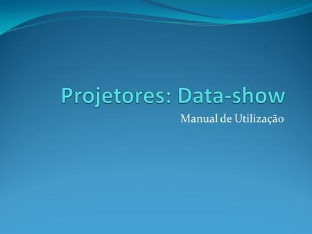 Projetores: Data-show