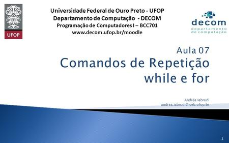 Aula 07 Comandos de Repetição while e for