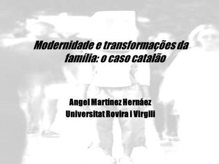 Angel Martínez Hernáez Universitat Rovira i Virgili