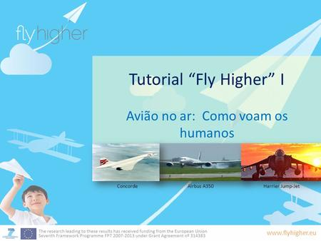 "Tutorial ""Fly Higher"" I"