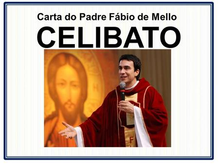 Carta do Padre Fábio de Mello