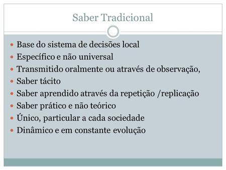 Saber Tradicional Base do sistema de decisões local