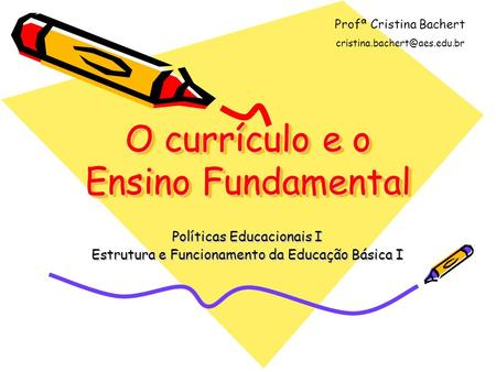 O currículo e o Ensino Fundamental