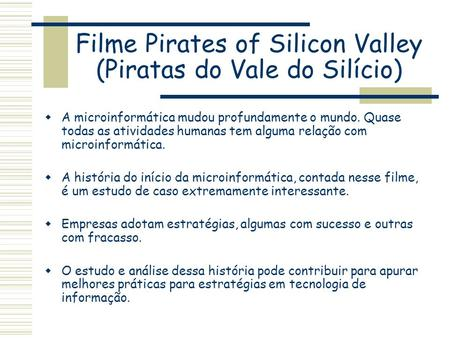 Filme Pirates of Silicon Valley (Piratas do Vale do Silício)