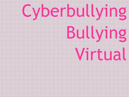 Cyberbullying Bullying Virtual