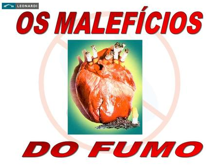 OS MALEFÍCIOS DO FUMO.