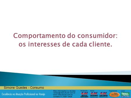 Comportamento do consumidor: os interesses de cada cliente.