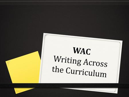 WAC Writing Across the Curriculum