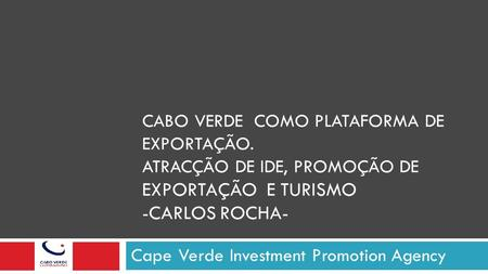 Cape Verde Investment Promotion Agency