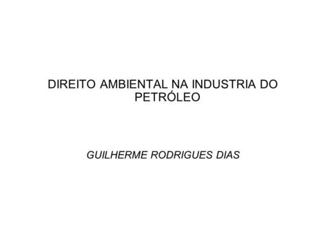 DIREITO AMBIENTAL NA INDUSTRIA DO PETRÓLEO
