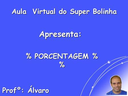 Aula Virtual do Super Bolinha