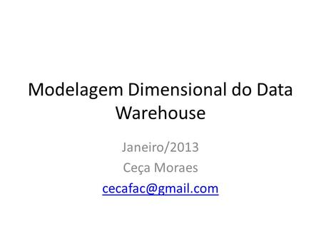 Modelagem Dimensional do Data Warehouse