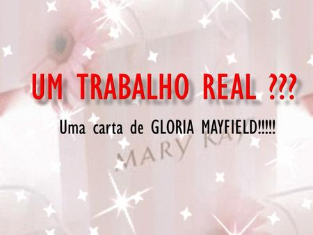 Uma carta de GLORIA MAYFIELD!!!!!