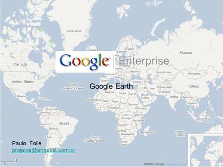 Enterprise Google Earth Paulo Folle